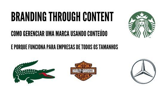 O que é branding through content e como pode ajudar seu gerenciamento de marca.